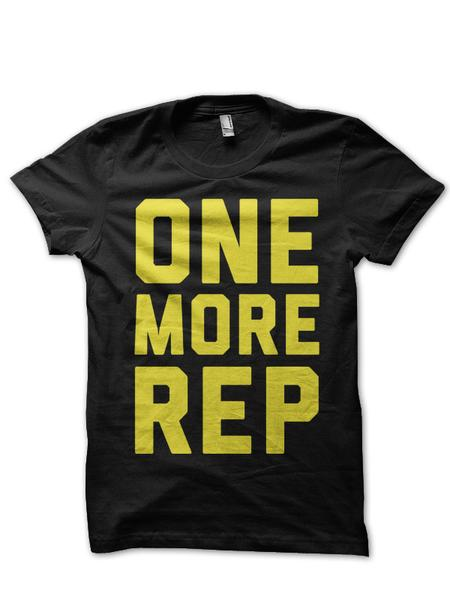 One More Rep - Click Here To Order This Shirt
